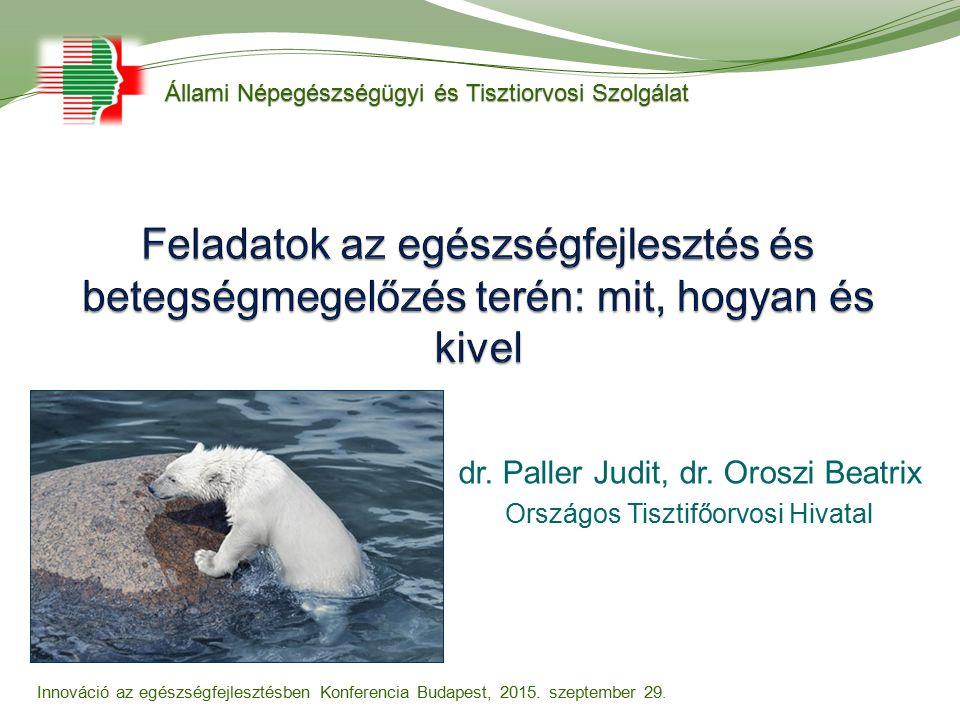 dr. Paller Judit, dr. Oroszi Beatrix Országos Tisztifőorvosi Hivatal