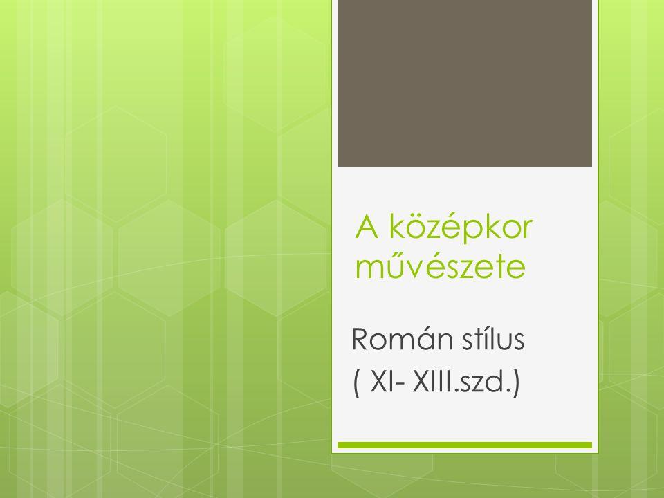 Román stílus ( XI- XIII.szd.)