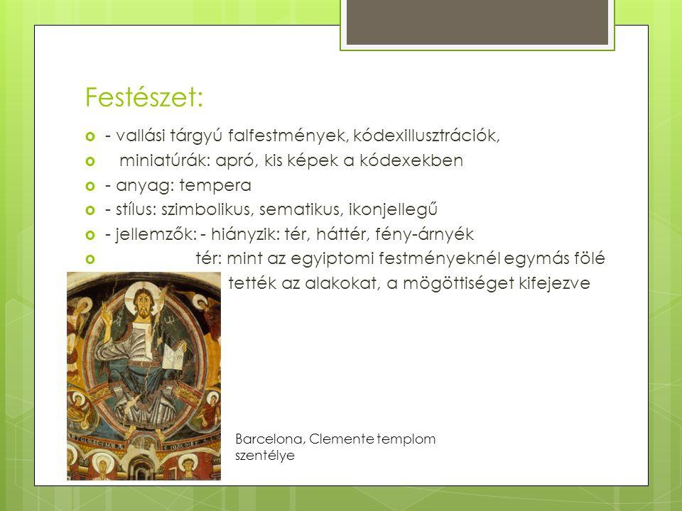 Festészet: - vallási tárgyú falfestmények, kódexillusztrációk,