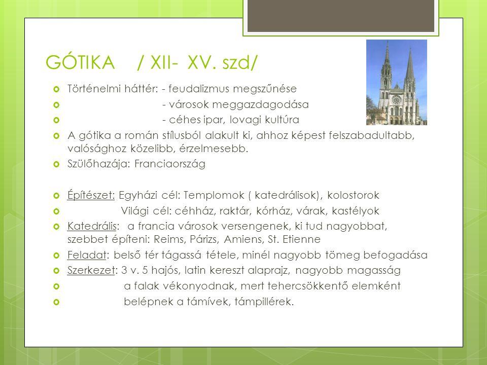 GÓTIKA / XII- XV. szd/ Történelmi háttér: - feudalizmus megszűnése