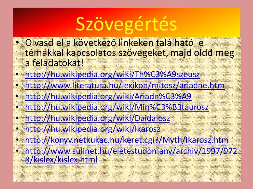 Szövegértés Olvasd el a következő linkeken található e témákkal kapcsolatos szövegeket, majd oldd meg a feladatokat!
