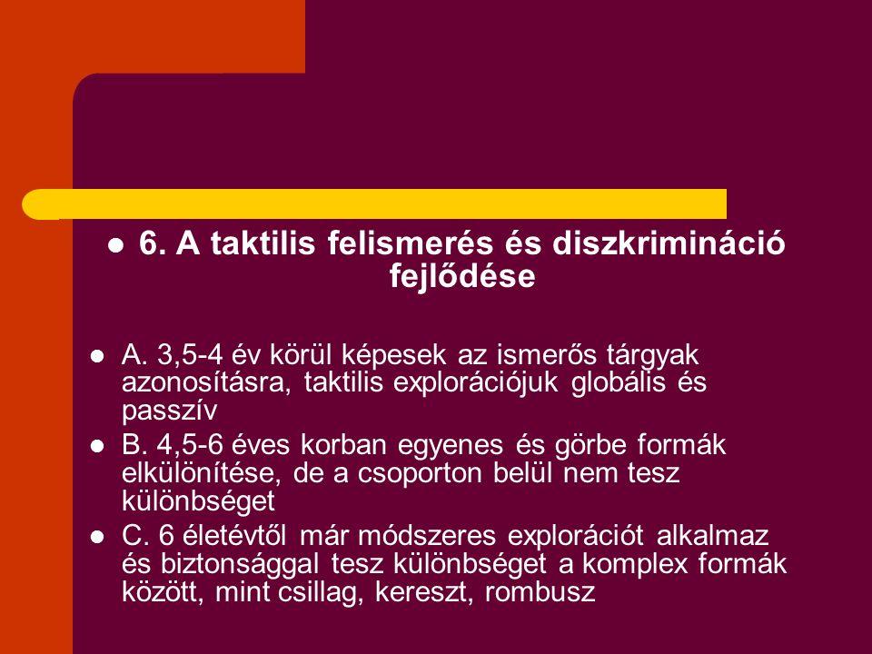 6. A taktilis felismerés és diszkrimináció fejlődése