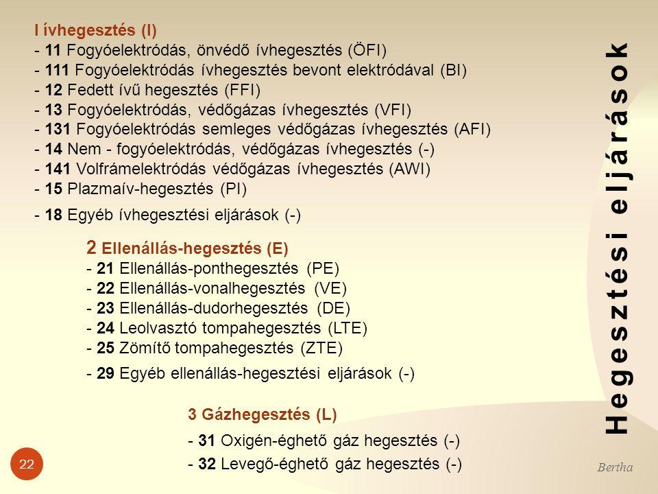 Hegesztési eljárások 2 Ellenállás-hegesztés (E) l ívhegesztés (I)