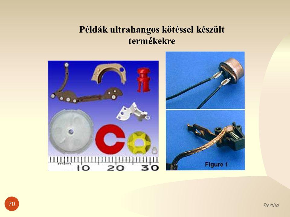 Példák ultrahangos kötéssel készült termékekre