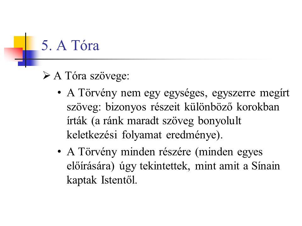 5. A Tóra A Tóra szövege: