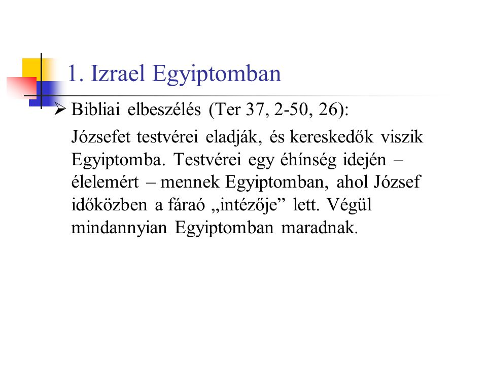 1. Izrael Egyiptomban Bibliai elbeszélés (Ter 37, 2-50, 26):
