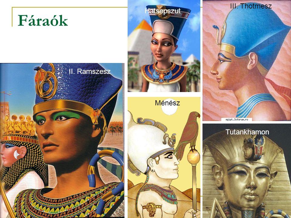 III. Thotmesz Hatsepszut Fáraók II. Ramszesz Ménész Tutankhamon