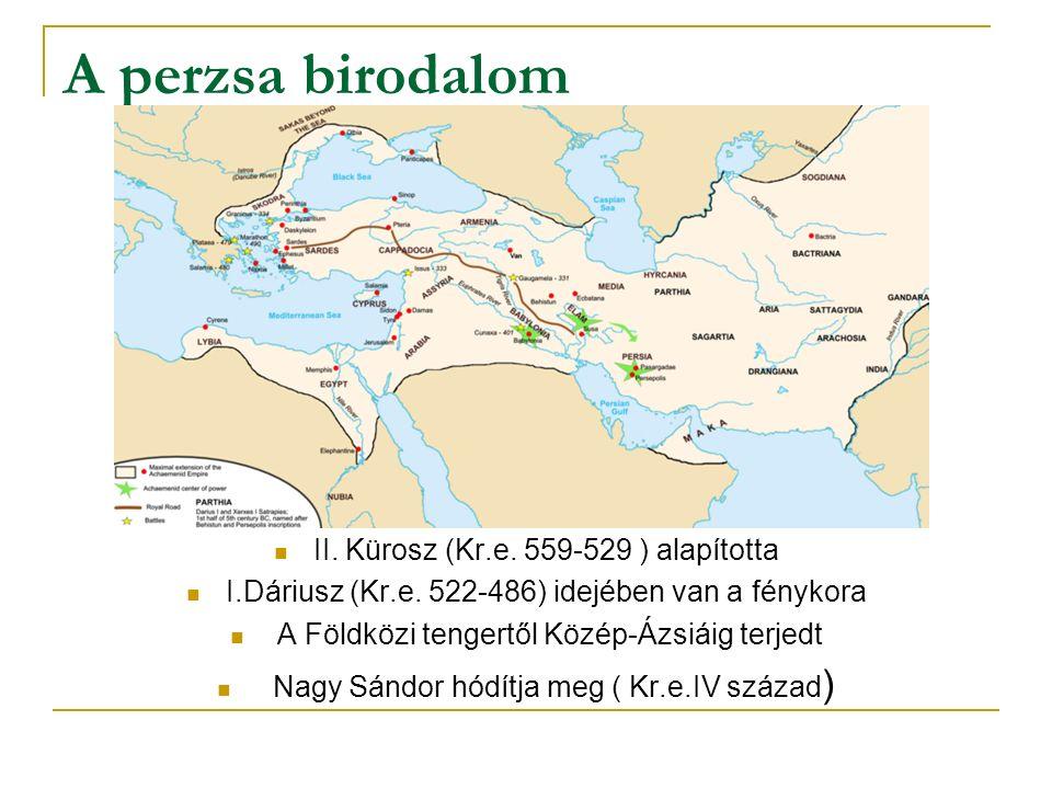 A perzsa birodalom II. Kürosz (Kr.e. 559-529 ) alapította