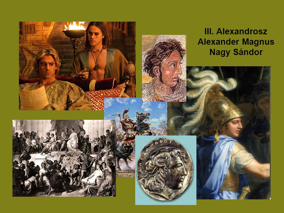 III. Alexandrosz Alexander Magnus Nagy Sándor