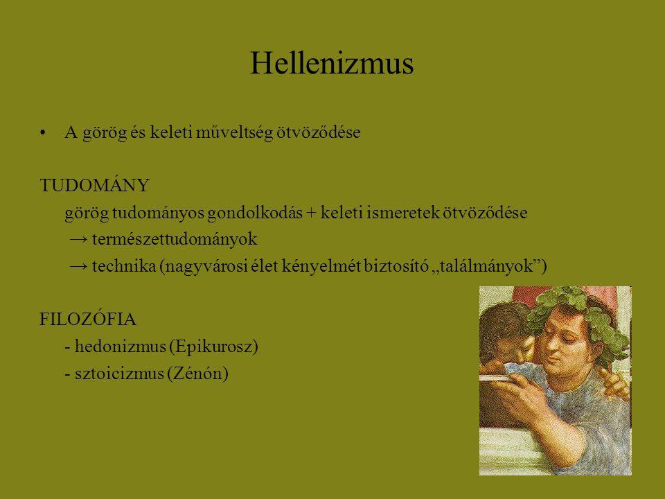 Hellenizmus A görög és keleti műveltség ötvöződése TUDOMÁNY