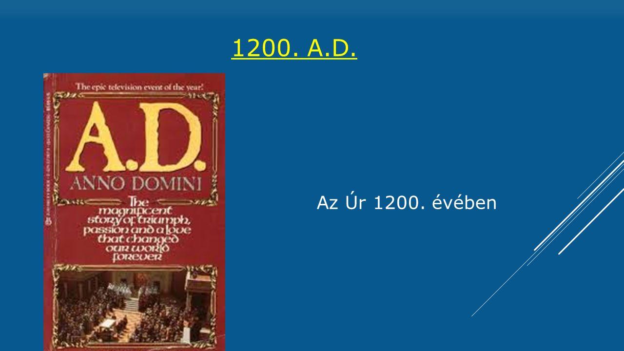 1200. A.D. Az Úr 1200. évében
