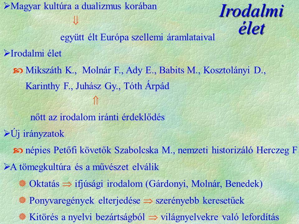 Irodalmi élet Magyar kultúra a dualizmus korában 