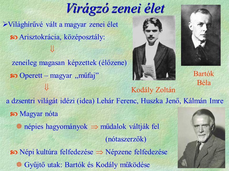 Virágzó zenei élet Világhírűvé vált a magyar zenei élet