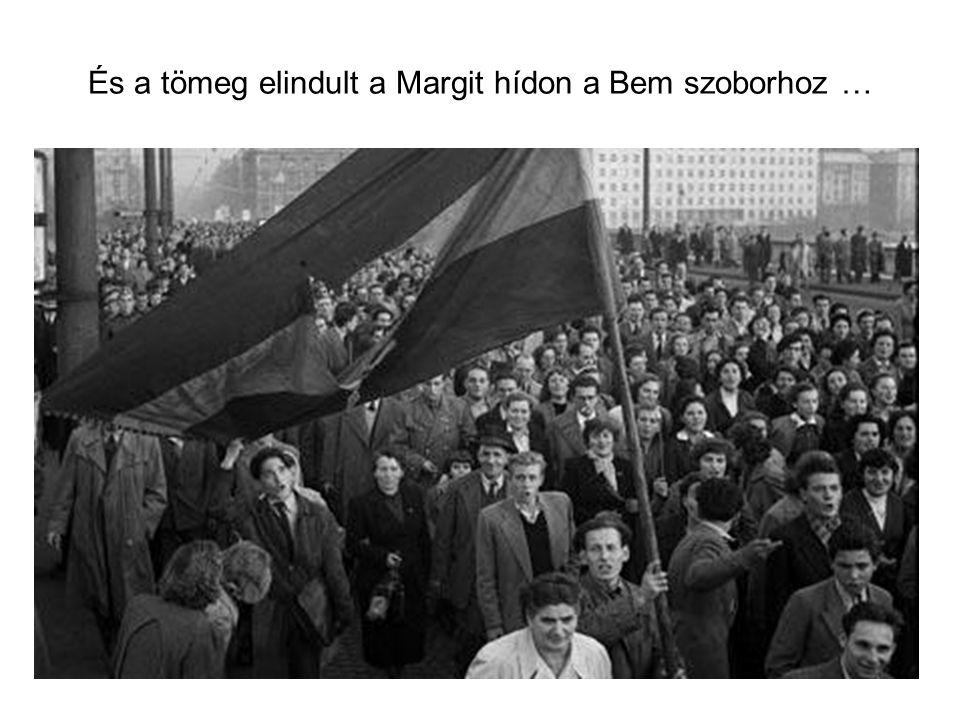 És a tömeg elindult a Margit hídon a Bem szoborhoz …