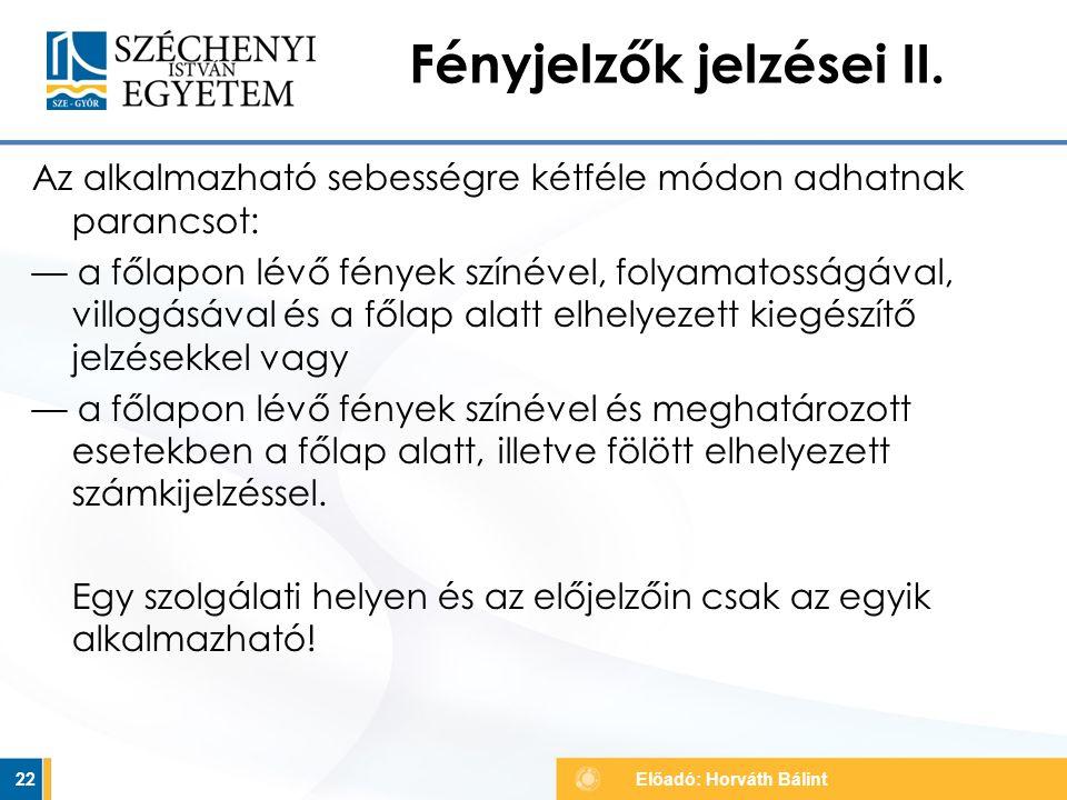 Fényjelzők jelzései II.