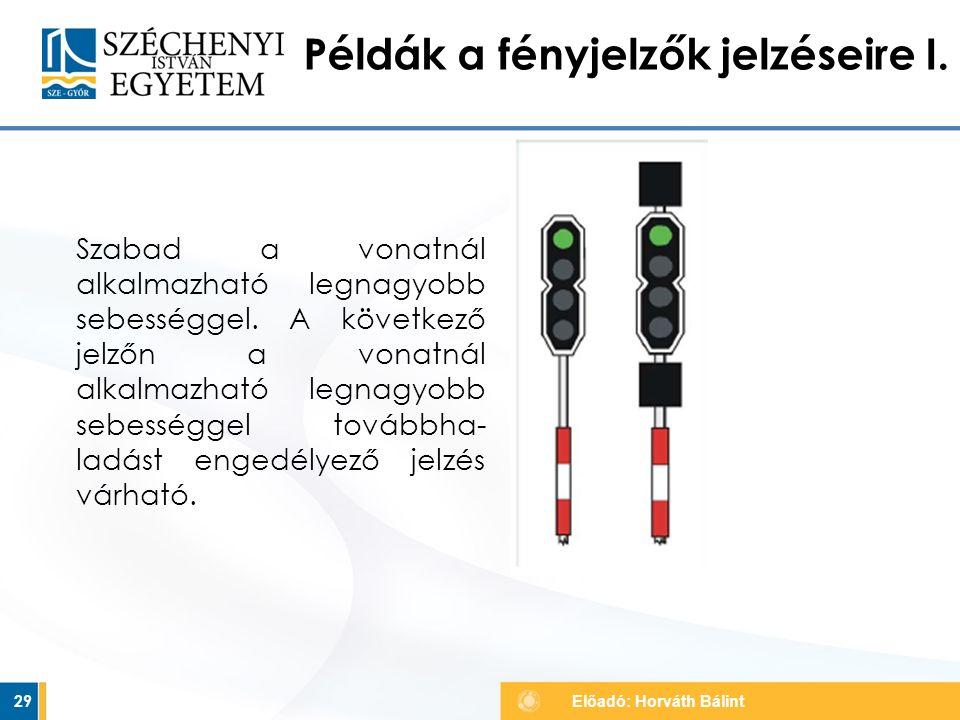 Példák a fényjelzők jelzéseire I.