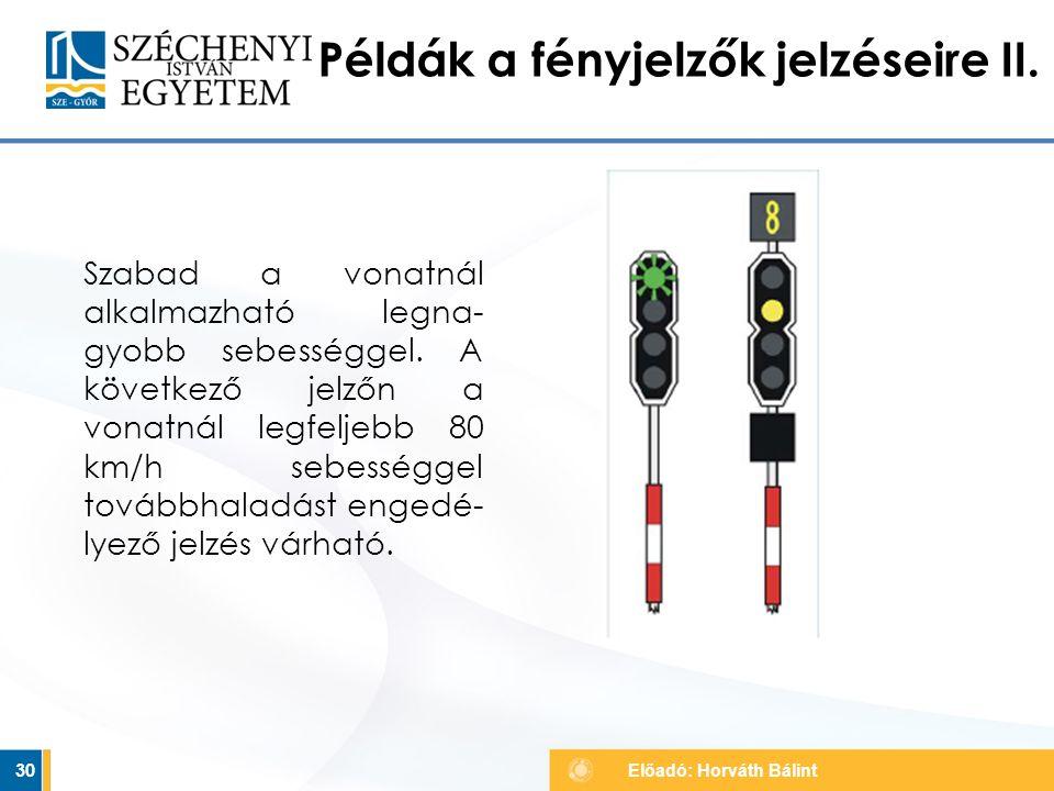 Példák a fényjelzők jelzéseire II.