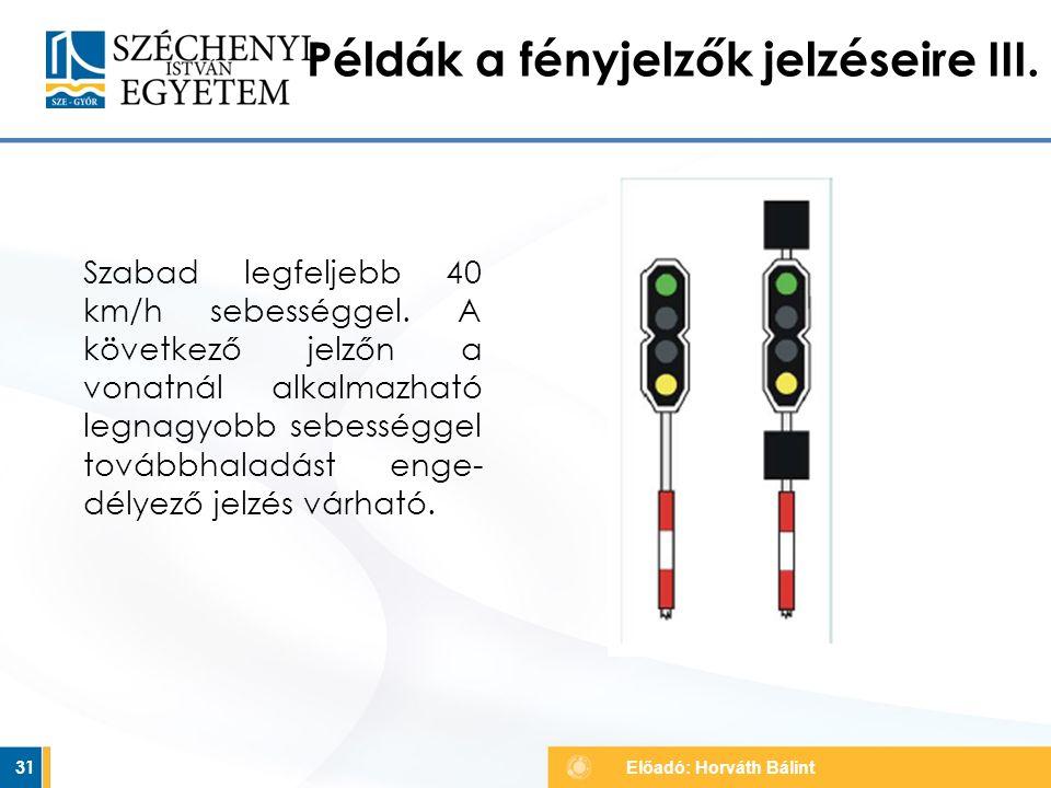 Példák a fényjelzők jelzéseire III.