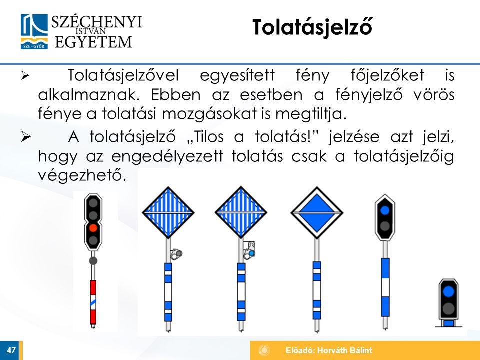 Tolatásjelző Tolatásjelzővel egyesített fény főjelzőket is alkalmaznak. Ebben az esetben a fényjelző vörös fénye a tolatási mozgásokat is megtiltja.