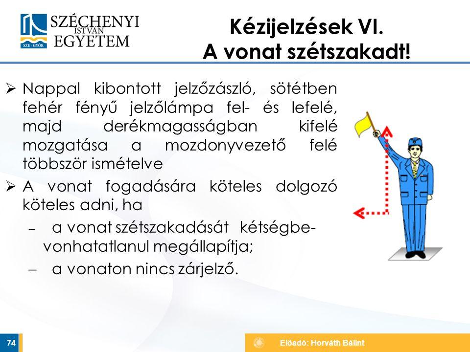 Kézijelzések VI. A vonat szétszakadt!