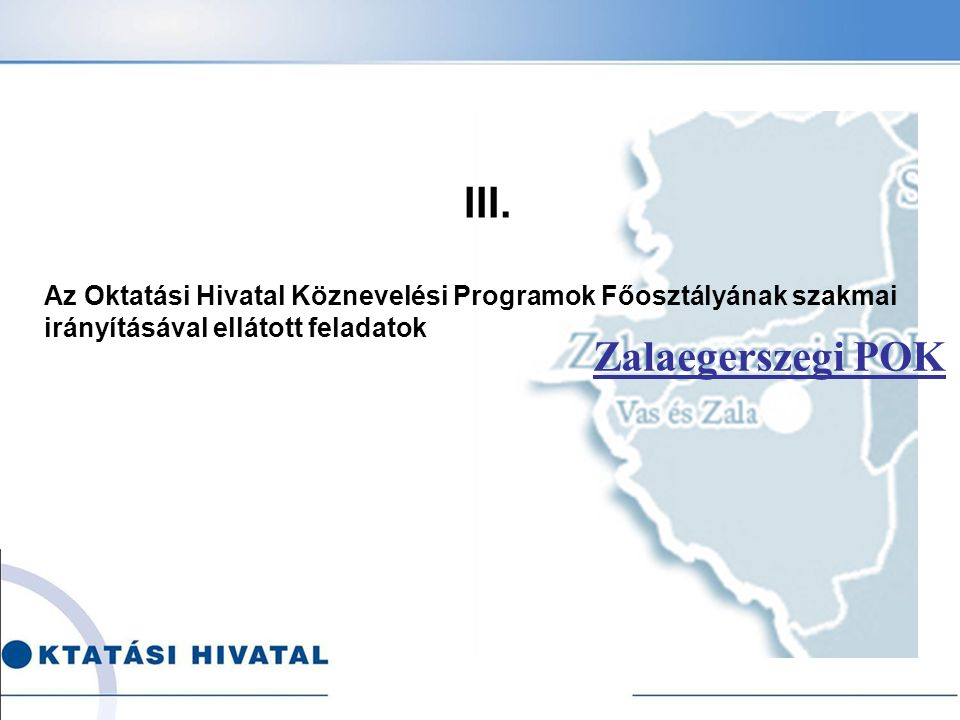 III. Az Oktatási Hivatal Köznevelési Programok Főosztályának szakmai irányításával ellátott feladatok.