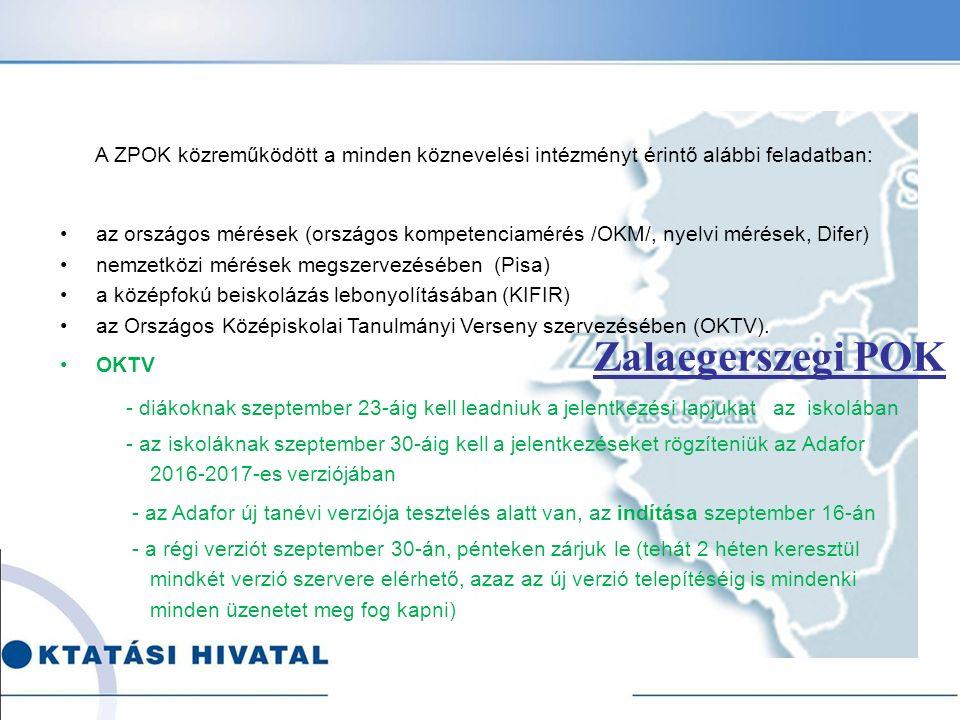 A ZPOK közreműködött a minden köznevelési intézményt érintő alábbi feladatban: