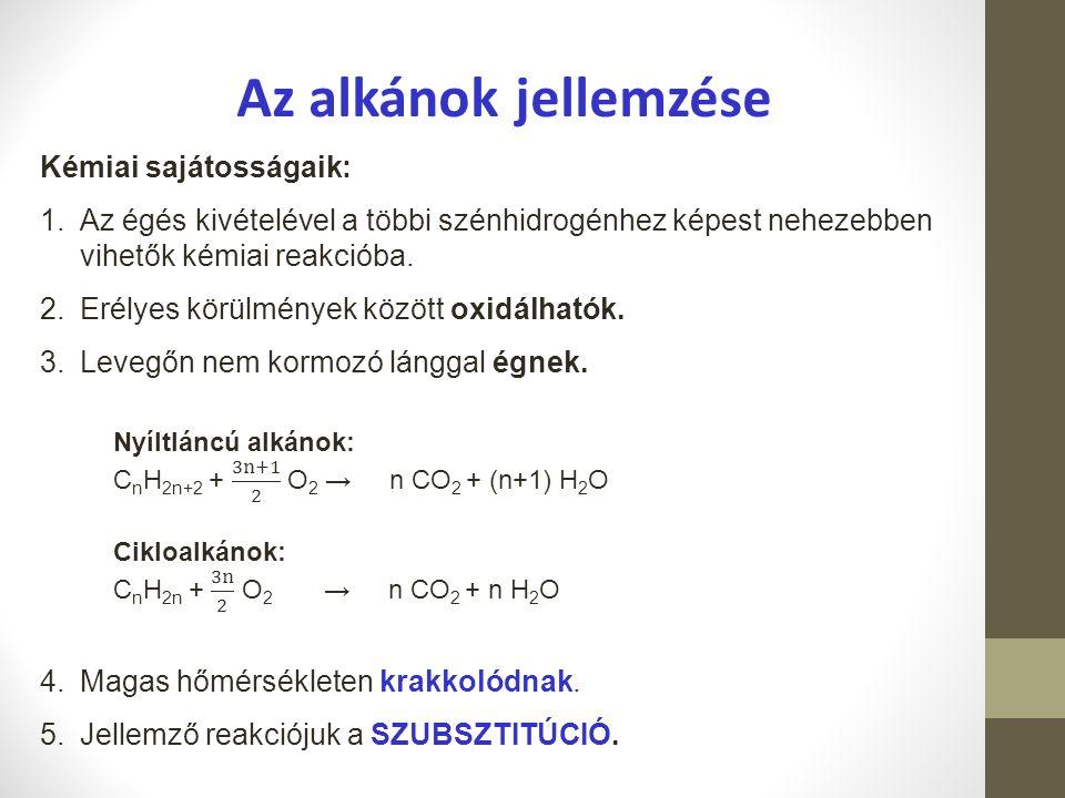 Az alkánok jellemzése Kémiai sajátosságaik: