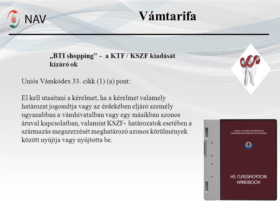 """Vámtarifa """"BTI shopping - a KTF / KSZF kiadását kizáró ok"""
