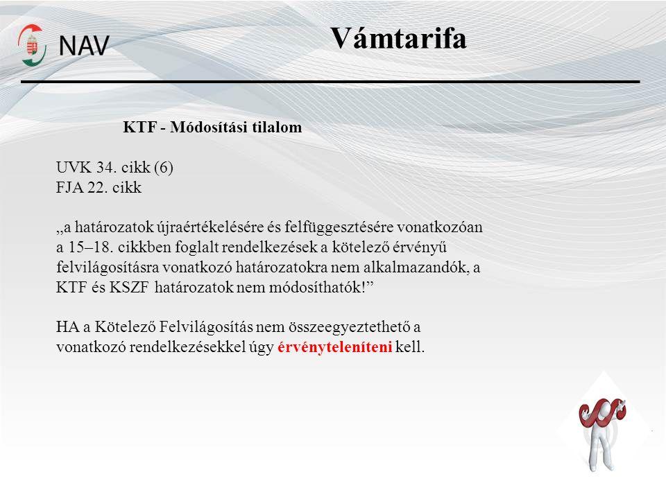 Vámtarifa KTF - Módosítási tilalom UVK 34. cikk (6) FJA 22. cikk