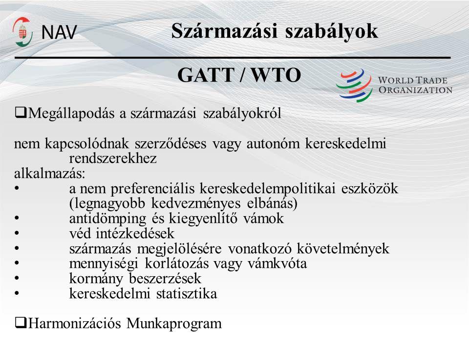 Származási szabályok GATT / WTO Megállapodás a származási szabályokról
