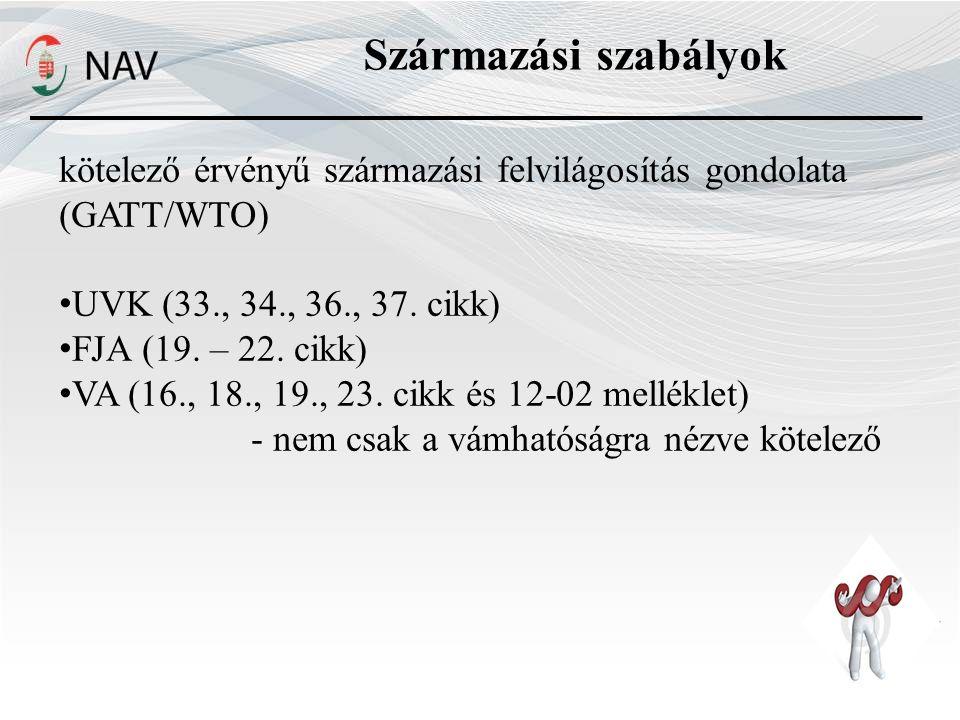 Származási szabályok kötelező érvényű származási felvilágosítás gondolata (GATT/WTO) UVK (33., 34., 36., 37. cikk)