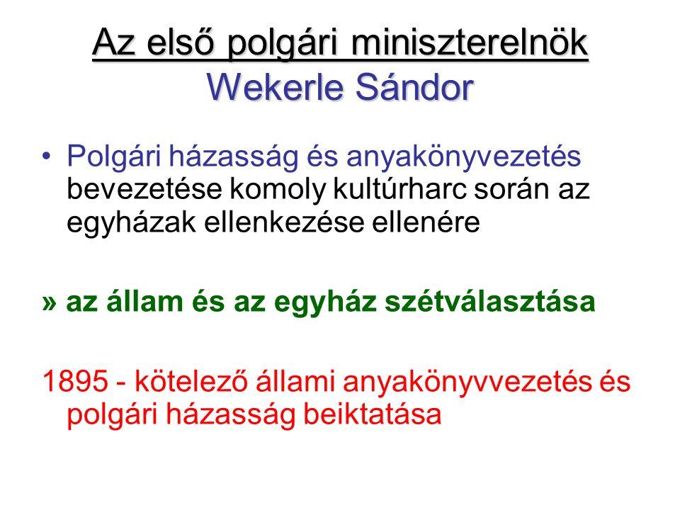 Az első polgári miniszterelnök Wekerle Sándor