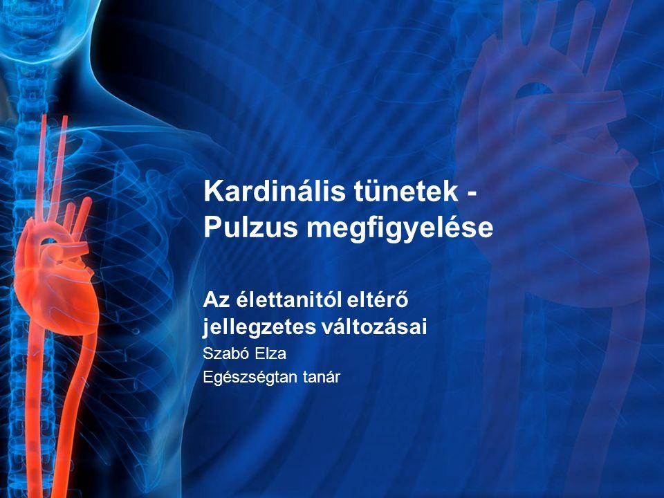Kardinális tünetek - Pulzus megfigyelése