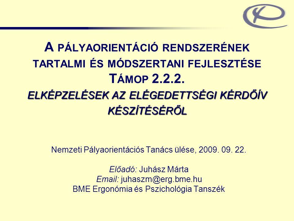 A pályaorientáció rendszerének tartalmi és módszertani fejlesztése Támop 2.2.2. elképzelések az elégedettségi kérdőív készítéséről
