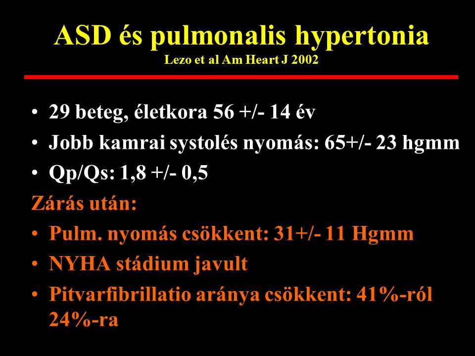 ASD és pulmonalis hypertonia Lezo et al Am Heart J 2002