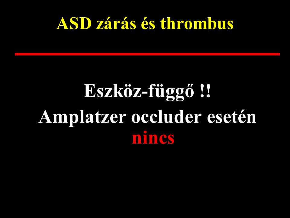 Amplatzer occluder esetén nincs