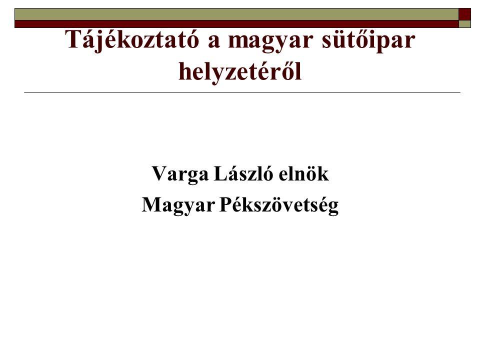 Tájékoztató a magyar sütőipar helyzetéről