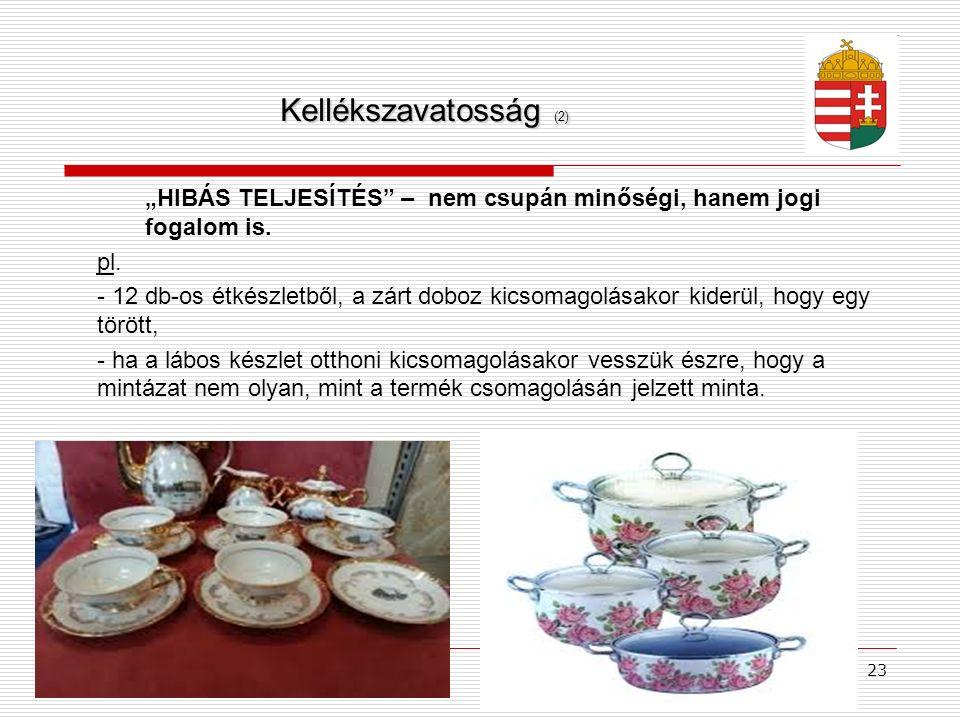 """Kellékszavatosság (2) """"HIBÁS TELJESÍTÉS – nem csupán minőségi, hanem jogi fogalom is. pl."""