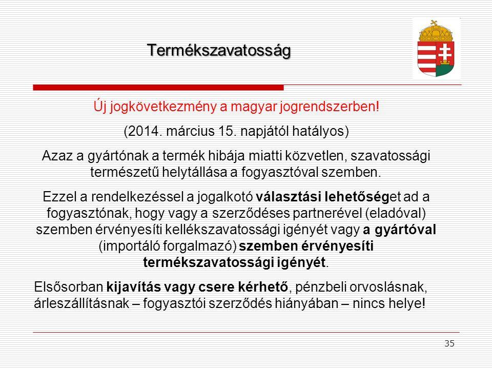Termékszavatosság Új jogkövetkezmény a magyar jogrendszerben!