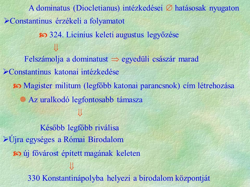 A dominatus (Diocletianus) intézkedései  hatásosak nyugaton