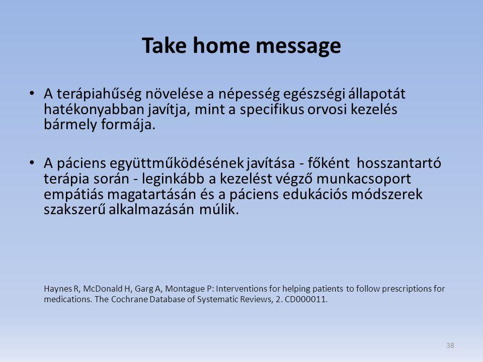 Take home message A terápiahűség növelése a népesség egészségi állapotát hatékonyabban javítja, mint a specifikus orvosi kezelés bármely formája.