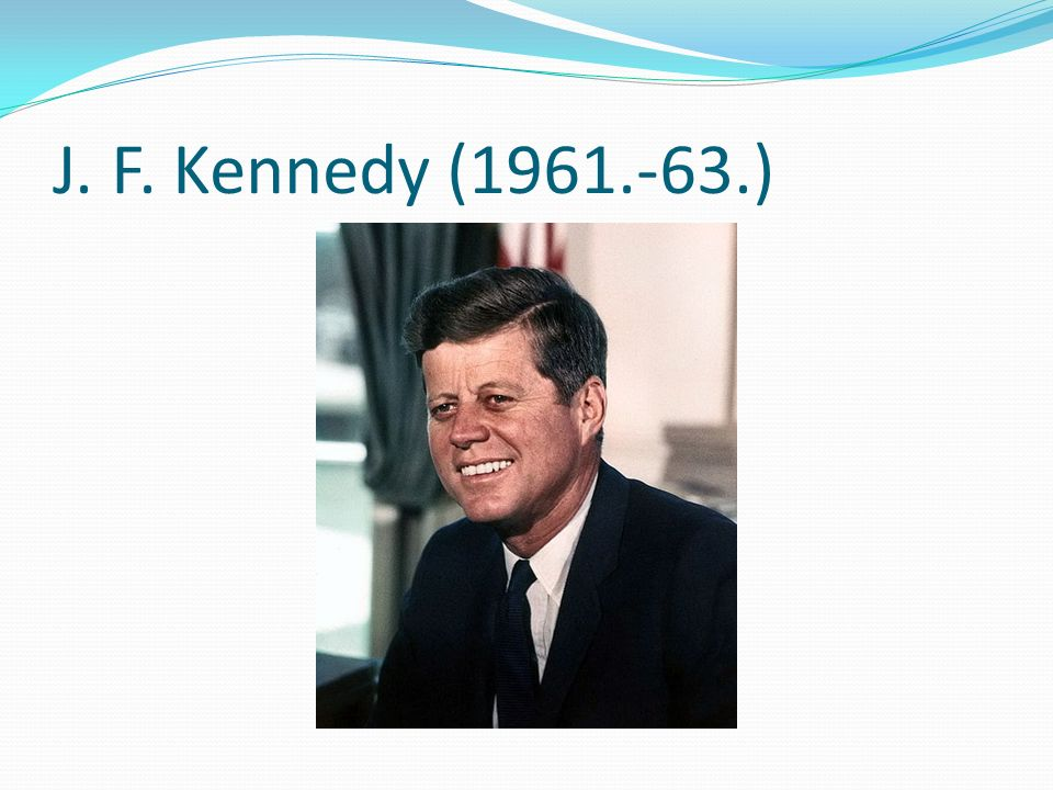 J. F. Kennedy (1961.-63.)
