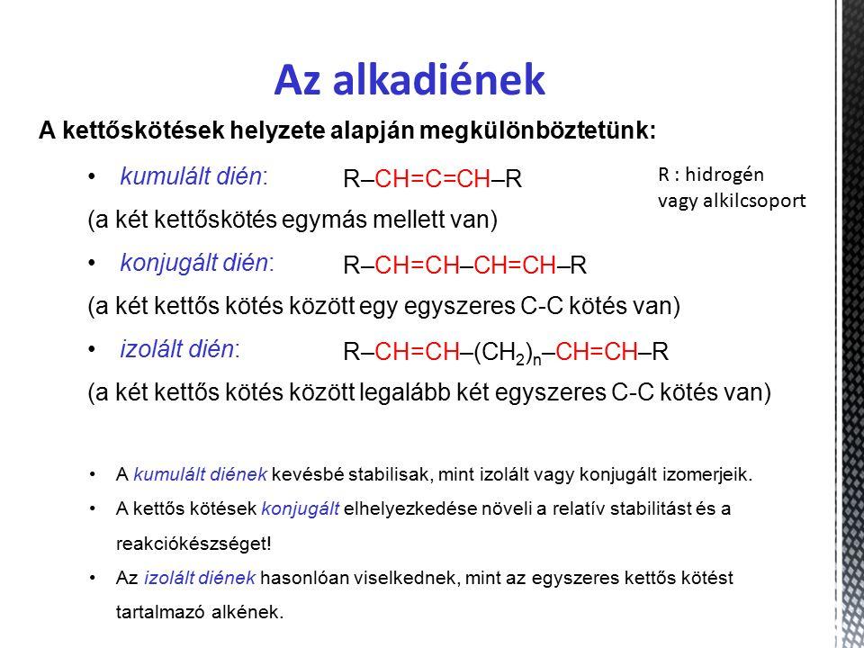 Az alkadiének A kettőskötések helyzete alapján megkülönböztetünk: