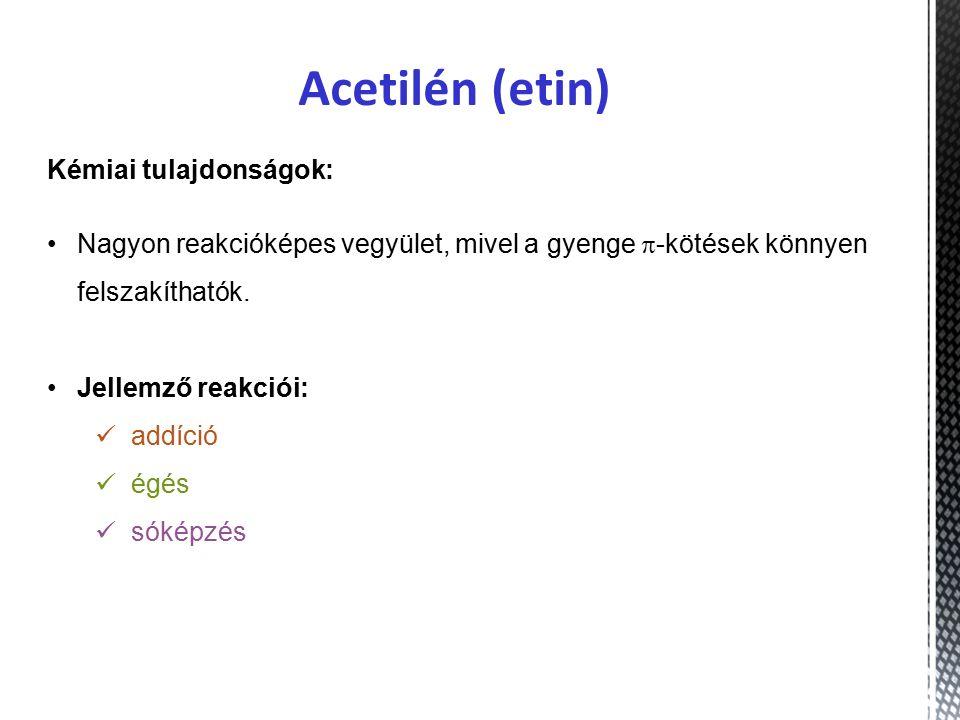 Acetilén (etin) Kémiai tulajdonságok: