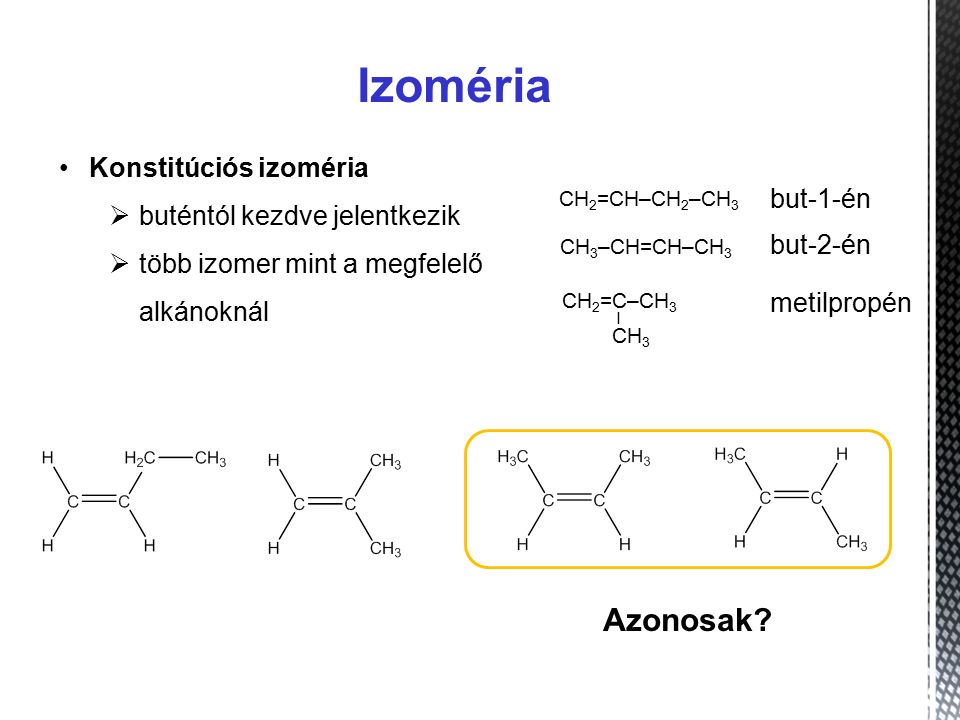 Izoméria Azonosak Konstitúciós izoméria buténtól kezdve jelentkezik