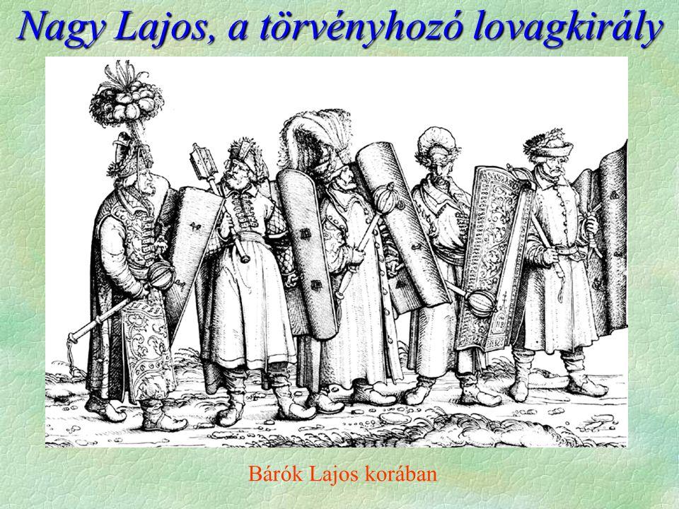 Nagy Lajos, a törvényhozó lovagkirály