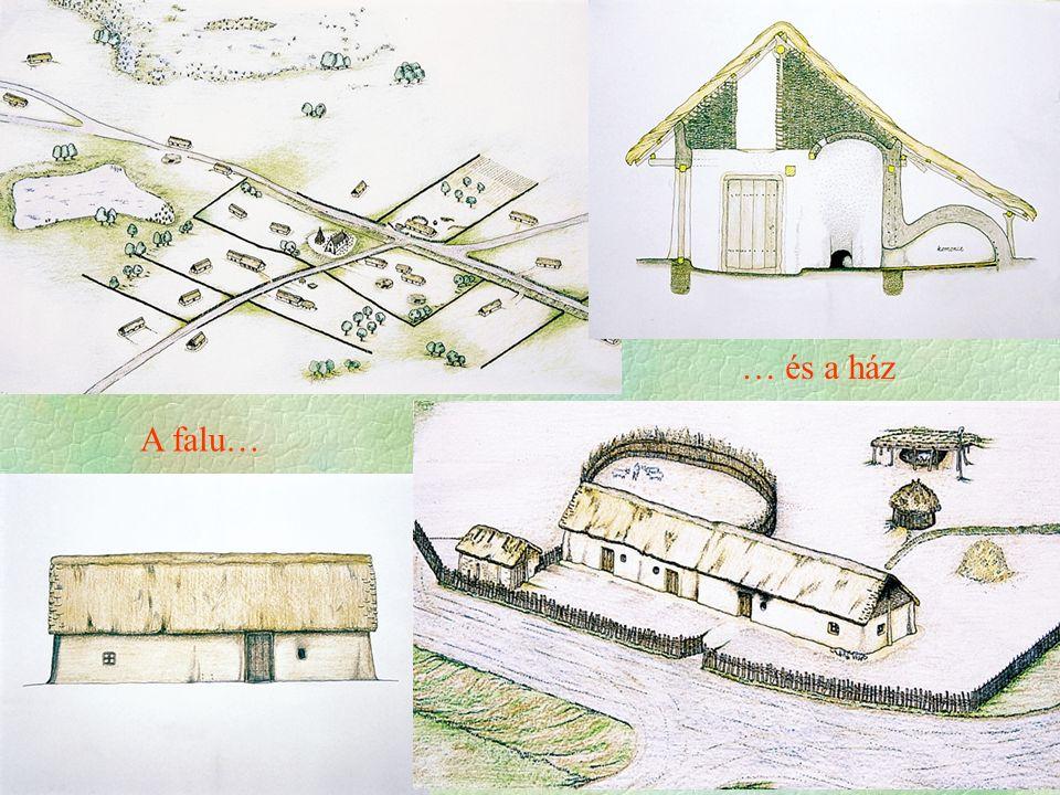 … és a ház A falu…