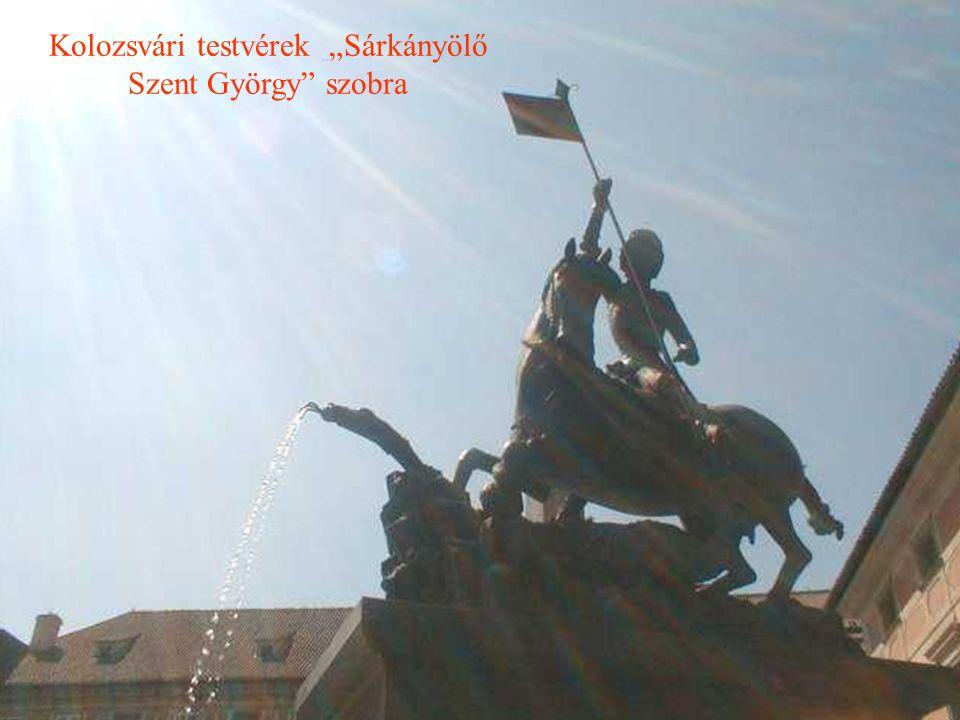 """Kolozsvári testvérek """"Sárkányölő Szent György szobra"""