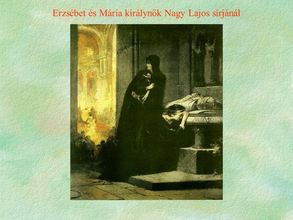 Erzsébet és Mária királynők Nagy Lajos sírjánál