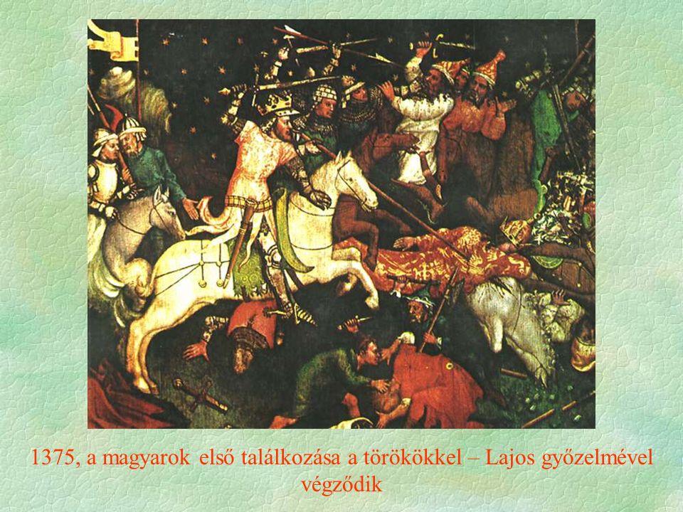 1375, a magyarok első találkozása a törökökkel – Lajos győzelmével végződik